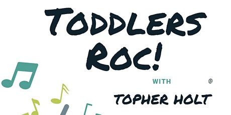 Toddlers Roc Music Class with Topher Holt, Feb/March 2020 tickets