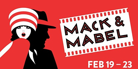 "Encores! ""Mack & Mabel"" tickets"