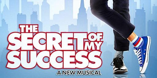 """The Secret Of My Success"""