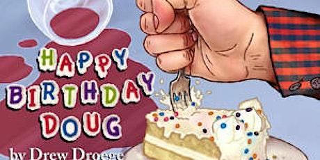 """Happy Birthday Doug"" tickets"