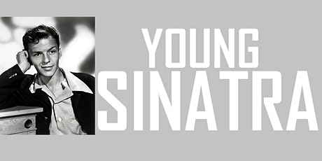 Young Sinatra tickets