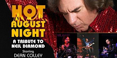 """Hot August Night"": Neil Diamond Tribute tickets"