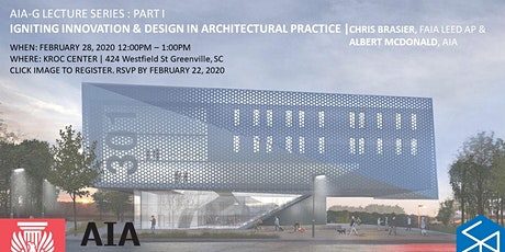 February Membership Meeting | AIA G Lecture Series Part 1: IGNITING INNOVATION & DESIGN IN ARCHITECTURAL PRACTICE FEATURING CLARK NEXSEN tickets