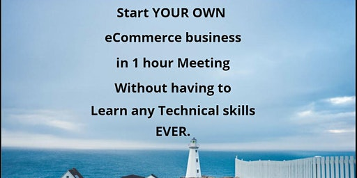 Start YOUR OWN eCommerce business in 1 hour without any technical skills