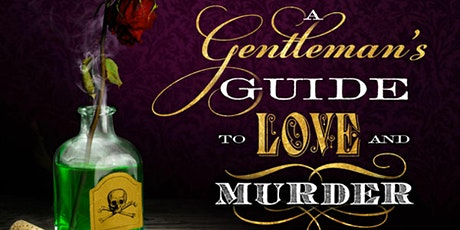 """""""A Gentleman's Guide to Love and Murder"""" tickets"""