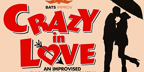 "BATS Improv: ""Crazy in Love"" tickets"