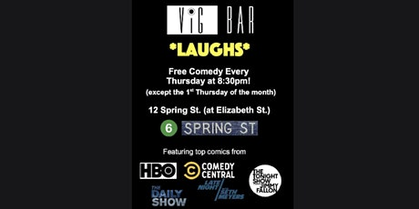"""Vig Bar Laughs"" tickets"