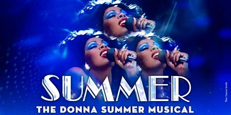 """SUMMER: The Donna Summer Musical"" tickets"