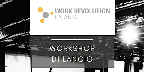 WORKREVOLUTION CT EVENT. biglietti