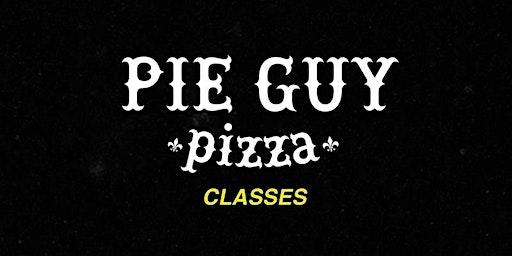 Pie Guy Pizza Class