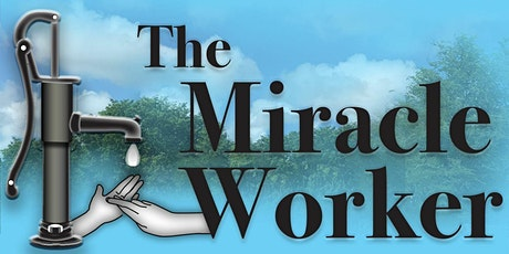 """""""The Miracle Worker"""" tickets"""