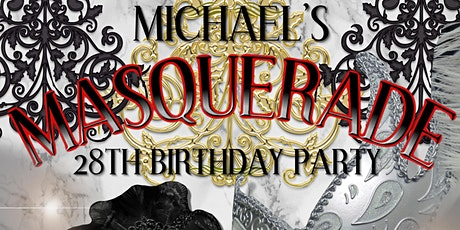 Michael's 28th Masquerade Birthday Party tickets