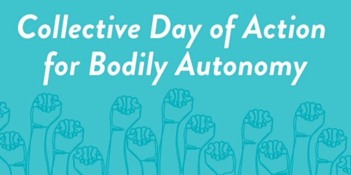 Collective Day of Action for Bodily Autonomy