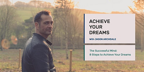 The Successful Mind-8 Steps to Achieve your Dreams  tickets