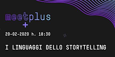 MEETplus - I linguaggi dello storytelling biglietti