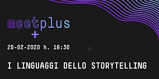 MEETplus - I linguaggi dello storytelling