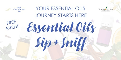 Essential Oils Sip + Sniff - FREE Essential Oils Olfactory Experience