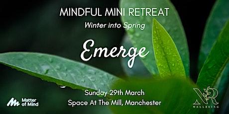 Mindful Mini Retreat: Emerge into Spring tickets