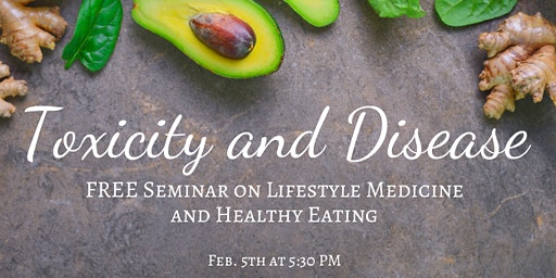 Disease and Toxicity: Lifestyle Medicine to Improve Your Overall Health