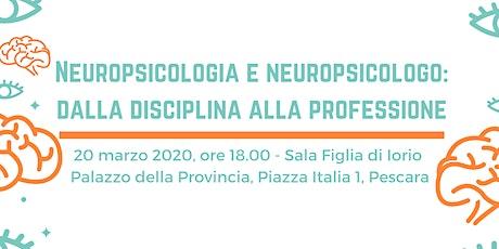 Neuropsicologia e Neuropsicologo: dalla disciplina alla professione biglietti
