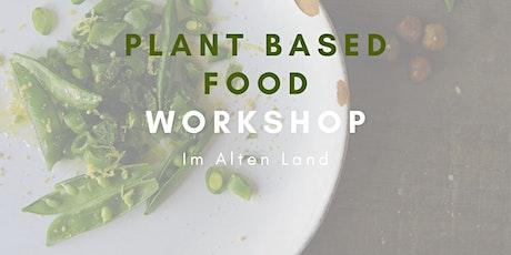 Plantbased Food Workshop  vegan - glutenfrei   Altes Land Tickets