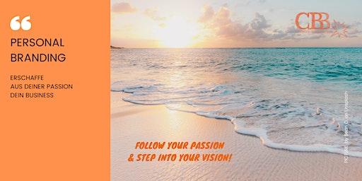 PERSONAL BRANDING: Erschaffe aus Deiner PASSION Dein Business