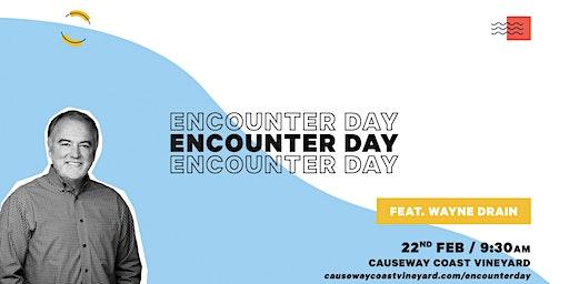 Encounter Day w/ Wayne Drain