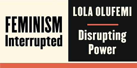Feminism, Interrupted: NUS WomCam in Conversation with Lola Olufemi tickets
