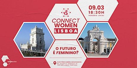 ConnectWomen: Lisboa • O futuro é feminino? bilhetes