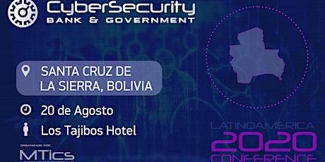 Cybersecurity Bank, Bussines & Government- Santa Cruz de la Sierra, Bolivia entradas