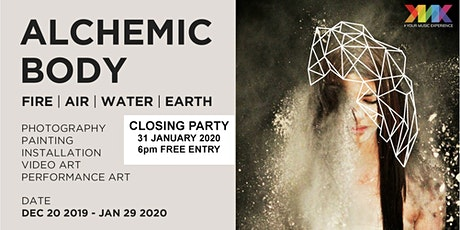 """Closing Party """"Alchemic Body"""" Art Exhibition  tickets"""