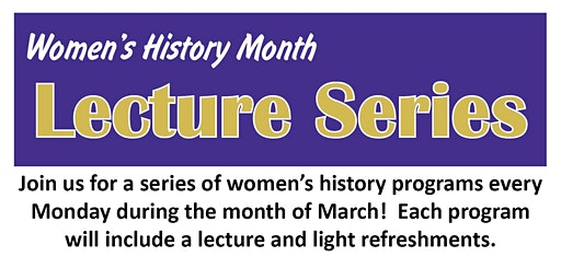 Woman's History Month Series - Entire Lecture Series