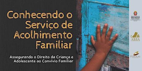 Conhecendo o Serviço de  Acolhimento Familiar ingressos