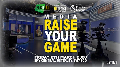 Media Raise Your Game, supported by the Premier League and Sky Sports. tickets