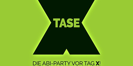 X-tase Party | ab 17 J. Tickets