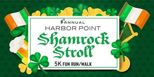 8th Annual Harbor Point  Shamrock Stroll 5k Run/Walk