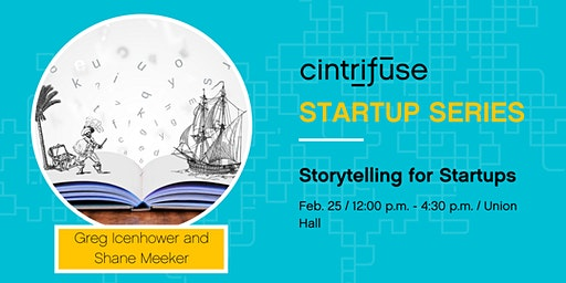 Cintrifuse Startup Series: Storytelling for Startups