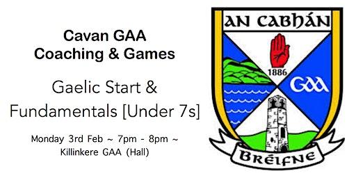 Cavan GAA Coaching & Games Workshop:Gaelic Start & Fundamental (Killinkere)