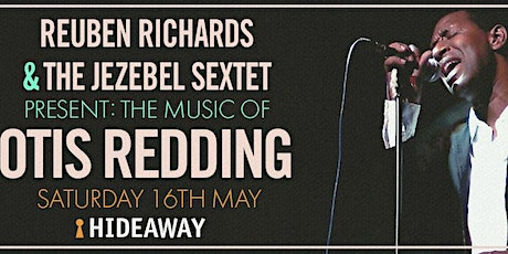 Reuben Richards and The Jezebel Sextet present The Music of OTIS REDDING tickets