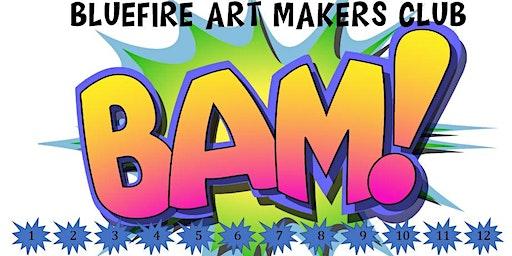 """BAM! """"BlueFire Art Makers"""" After-School Art Club Open to Kids 5-18"""