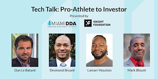 Tech Talk: Pro-Athlete to Investor presented by the Miami DDA & Knight Foundation