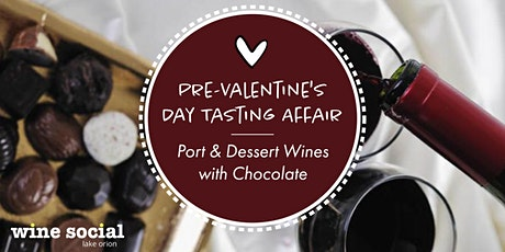 Pre-Valentine's Day Tasting Affair - Port and Dessert Wines with Chocolate tickets