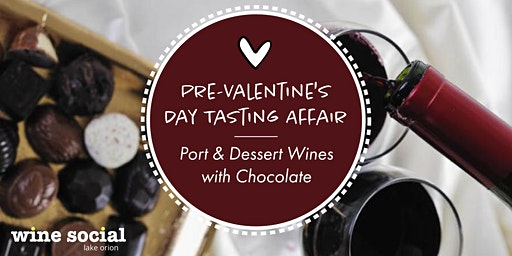 Pre-Valentine's Day Tasting Affair - Port and Dessert Wines with Chocolate