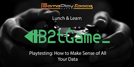 Playtesting: How to Make Sense of All Your Data? tickets