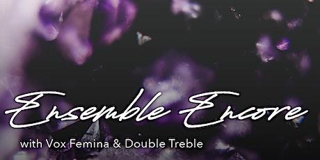Ensemble Encore with Vox Femina & Double Treble tickets