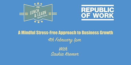 A Mindful Stress-Free Approach to Business Growth tickets