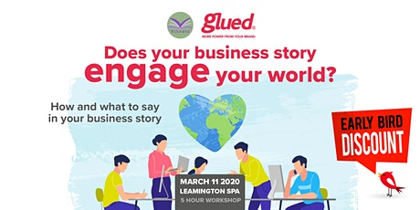 Does your business story engage your world? tickets