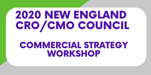 2020 New England CRO Commercial Strategy Workshop