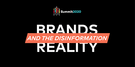 Summit 2020: brands & the disinformation reality tickets
