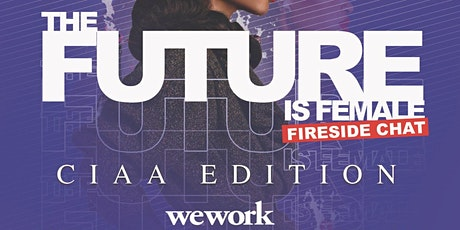 The Future Is Female Fireside Chat CIAA Edition billets